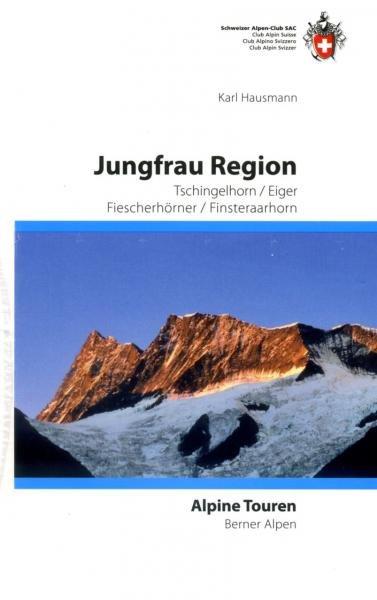 Jungfrau Region, Alpine Touren 9783859023086 Karl Hausmann Schweizerische Alpen Club (SAC) SAC Clubführer  Klimmen-bergsport Berner Oberland, Basel, Jura, Genève