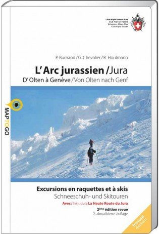 L'Arc Jurassien (Ski- und Schneeschuhtouren) 9783859023505  Schweizerische Alpen Club (SAC) SAC Clubführer  Wintersport Berner Oberland, Basel, Jura, Genève, Cevennen, Ardèche, Gard, Aveyron