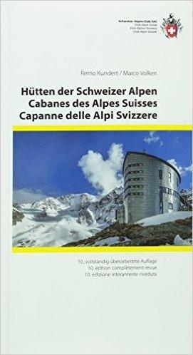 SAC Hütten der Schweizer Alpen 9783859024038  Schweizerische Alpen Club (SAC) SAC Clubführer  Hotelgidsen, Klimmen-bergsport Zwitserland