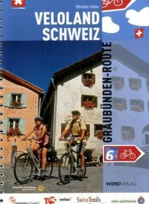 Band 6  Graubünden-Route 9783859325692  Werd Verlag Veloland Schweiz  Fietsgidsen, Meerdaagse fietsvakanties Graubünden, Tessin