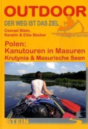 Kanutouren in Masuren 9783866860384  Conrad Stein Verlag Outdoor - Der Weg ist das Ziel  Watersportboeken Polen