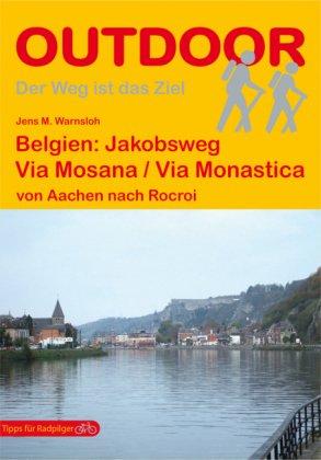 Belgien: Jakobsweg Via Mosana | wandelgids Jacobsroute 9783866861398  Conrad Stein Verlag Outdoor - Der Weg ist das Ziel  Wandelgidsen, Santiago de Compostela Wallonië (Ardennen)
