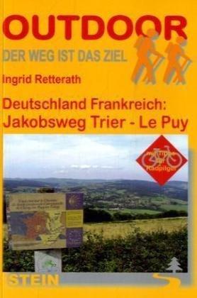 Jakobsweg Trier - Le Puy | wandelgids Jacobsroute 9783866862111  Conrad Stein Verlag Outdoor - Der Weg ist das Ziel  Santiago de Compostela, Wandelgidsen Frankrijk