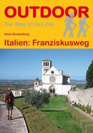 Franziskusweg : Italien | wandelgids (Duitstalig) 9783866863583  Conrad Stein Verlag Outdoor - Der Weg ist das Ziel  Meerdaagse wandelroutes, Wandelgidsen Toscane, Umbrië, de Marken