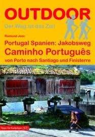 Jakobsweg: Caminho Português | wandelgids (Duitstalig) 9783866865259  Conrad Stein Verlag Outdoor - Der Weg ist das Ziel  Wandelgidsen, Santiago de Compostela Noord en Midden-Portugal, Lissabon