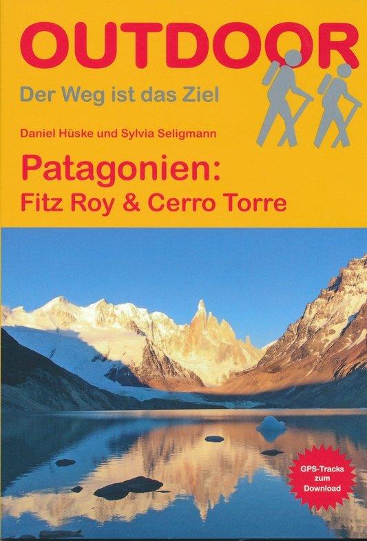 Patagonien Monte Fitz Roy | wandelgids (Duitstalig) 9783866865273 Sylvia Seligmann Conrad Stein Verlag Outdoor - Der Weg ist das Ziel  Meerdaagse wandelroutes, Wandelgidsen Chili, Argentinië, Patagonië