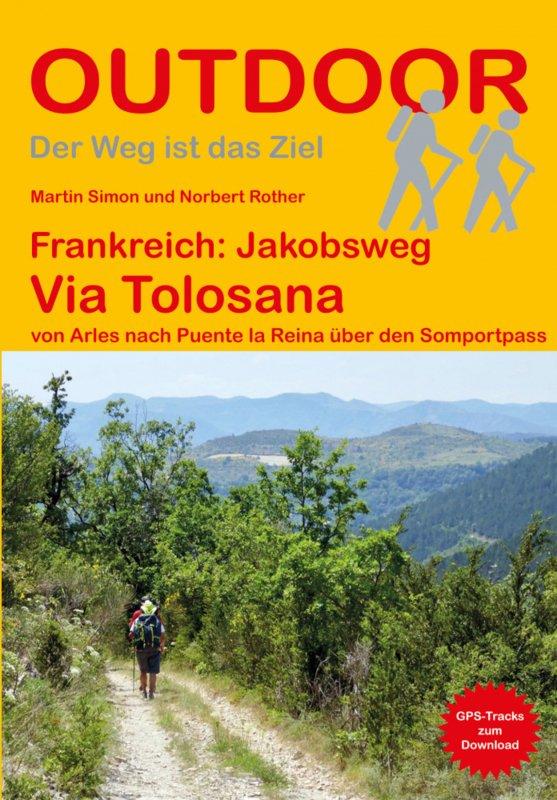 Via Tolosana | wandelgids Jacobsroute 9783866865976  Conrad Stein Verlag Outdoor - Der Weg ist das Ziel  Wandelgidsen, Santiago de Compostela Midden-Frankrijk en Atlantische Kust