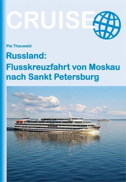 Flusskreuzfahrt von Moskau nach Sankt Petersburg 9783866867208  Conrad Stein Verlag Outdoor - Der Weg ist das Ziel  Reisgidsen Europees Rusland