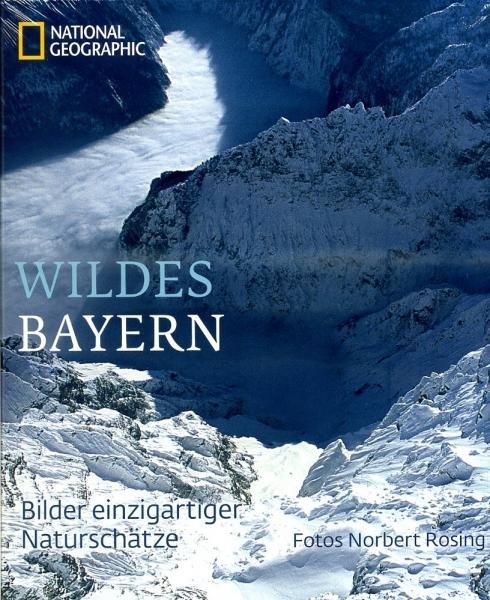 Wildes Bayern 9783866902275 Norbert Rosing National Geographic   Fotoboeken Beieren