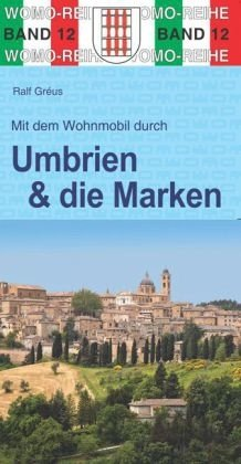 Mit dem Wohnmobil durch Umbrien und die Marken 9783869031224  Womo   Op reis met je camper, Reisgidsen De Marken, Umbrië