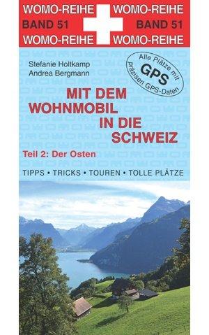 Mit dem Wohnmobil in die Schweiz, Teil 2 (2014!) 9783869035116  Womo   Op reis met je camper, Reisgidsen Zwitserland