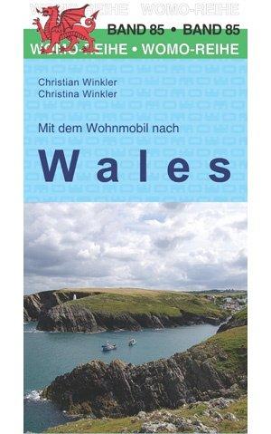 Mit dem Wohnmobil nach Wales 9783869038513  Womo   Op reis met je camper, Reisgidsen Wales