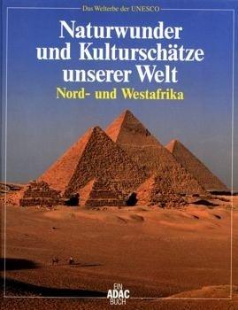 Nord- und Westafrika (Das Welterbe der Unesco) 9783870038113  ADAC   Landeninformatie Afrika