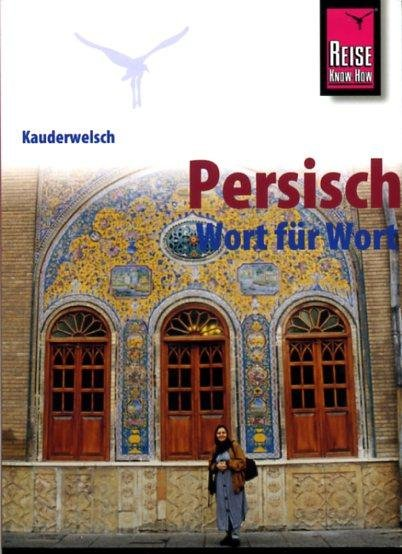 Persisch (Farsi) Wort für Wort 9783894160463  Kauderwelsch   Taalgidsen en Woordenboeken Iran, Afghanistan