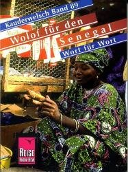 Wolof für Globetrotter 9783894162801  Kauderwelsch   Taalgidsen en Woordenboeken West-Afrikaanse kustlanden (van Senegal tot en met Nigeria)