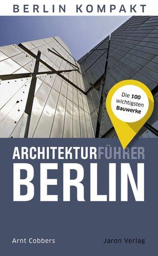 Architekturführer Berlin 9783897734241 Arnt Cobbers Jaron Verlag   Reisgidsen Berlijn