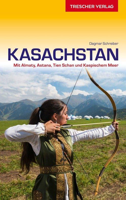 Kasachstan | reisgids 9783897943803  Trescher Verlag   Reisgidsen Centraal-Aziatische republieken (Kazachstan, Uzbekistan, Turkmenistan, Kyrgysztan, Tadjikistan)