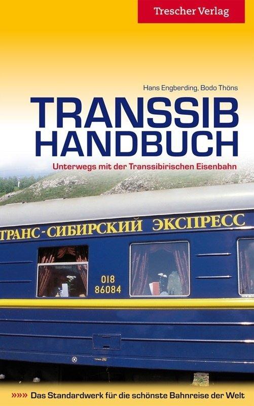 Transsib Handbuch (Transsiberië-Expres) | reisgids 9783897943834  Trescher Verlag   Reisgidsen Siberië