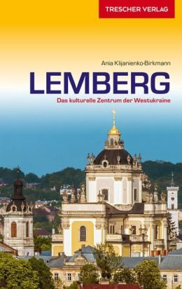 Lemberg | Duitstalige reisgids 9783897944145  Trescher Verlag   Reisgidsen Oekraïne
