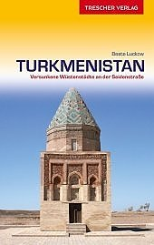Turkmenistan | Duitstalige reisgids 9783897944152  Trescher Verlag   Reisgidsen Centraal-Aziatische republieken (Kazachstan, Uzbekistan, Turkmenistan, Kyrgysztan, Tadjikistan)