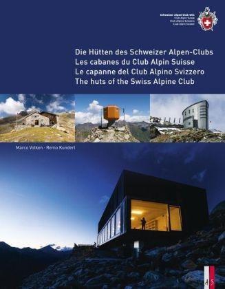 Die Hütten des Schweizer Alpen-Clubs 9783906055084  AS Verlag   Klimmen-bergsport Zwitserland