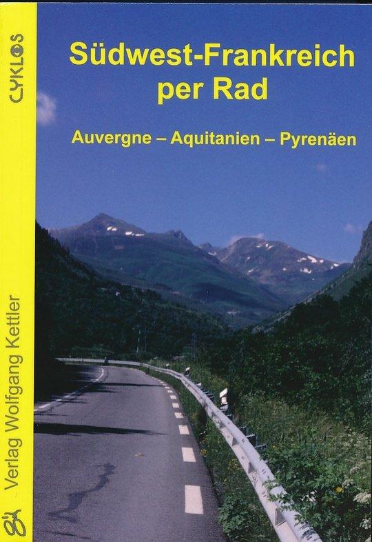 Südwest-Frankreich per Rad 9783932546532  Wolfgang Kettler Cyklos  Fietsgidsen, Meerdaagse fietsvakanties Zuidwest-Frankrijk