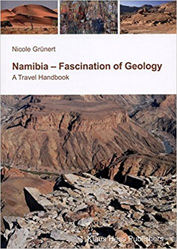 Namibia - Fascination of Geology 9783933117137 Nicole Grünert Klaus Hess   Landeninformatie, Reisgidsen Botswana, Namibië