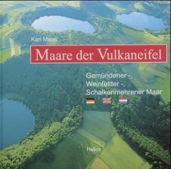 Maare der Vulkaneifel 9783933608314 Maas Helios   Fotoboeken Eifel, Moezel, Rheinland-Pfalz
