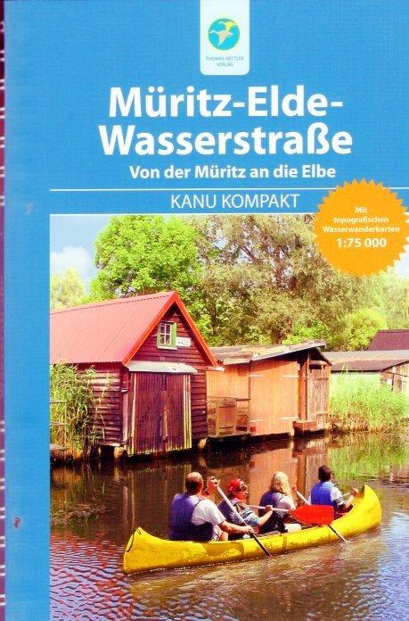 Kanu Kompakt Müritz-Elde-Wasserstrasse 9783934014596  Thomas Kettler   Watersportboeken Mecklenburg-Vorpommern
