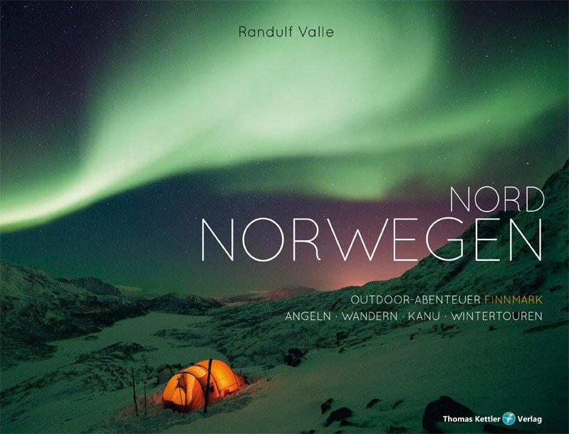 Nord Norwegen Outdoor-Abenteuer Finnmark 9783934014763  Thomas Kettler   Reisgidsen, Wandelgidsen Noorwegen boven de Sognefjord