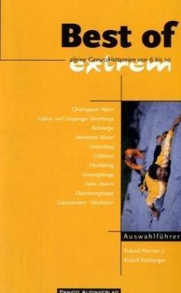 Best of Extrem 9783936740257  Panico Verlag   Klimmen-bergsport Oostenrijk