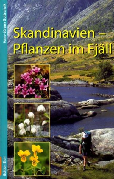 Pflanzen im Fjäll 9783937452036 Gottschalk, Hans-Jürgen Edition Elch   Natuurgidsen Scandinavië & de Baltische Staten