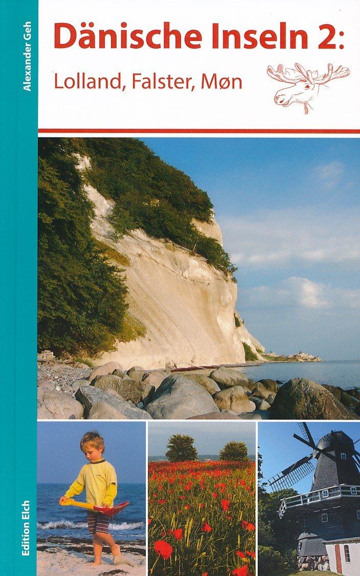Dänische Inseln 2: Lolland, Falster, Møn 9783937452272 Alexander Geh Edition Elch   Reisgidsen Denemarken