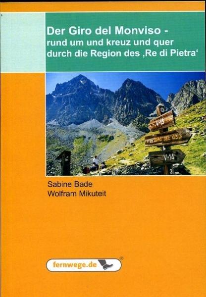 Der Giro del Monviso (Mont-Viso) 9783941366114 Sabine Bade und Wolfram Mikuteit Fernwege.de   Wandelgidsen Ligurië, Piemonte, Lombardije