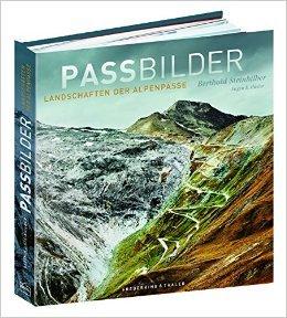 Passbilder 9783954161201 Berthold Steinhilber Frederking & Thaler   Fotoboeken, Historische reisgidsen, Klimmen-bergsport Zwitserland en Oostenrijk (en Alpen als geheel)
