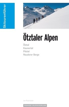 Skitourenführer Ötztaler Alpen 9783956110450  Panico Verlag Panico Skitourenführer  Wintersport Tirol & Vorarlberg