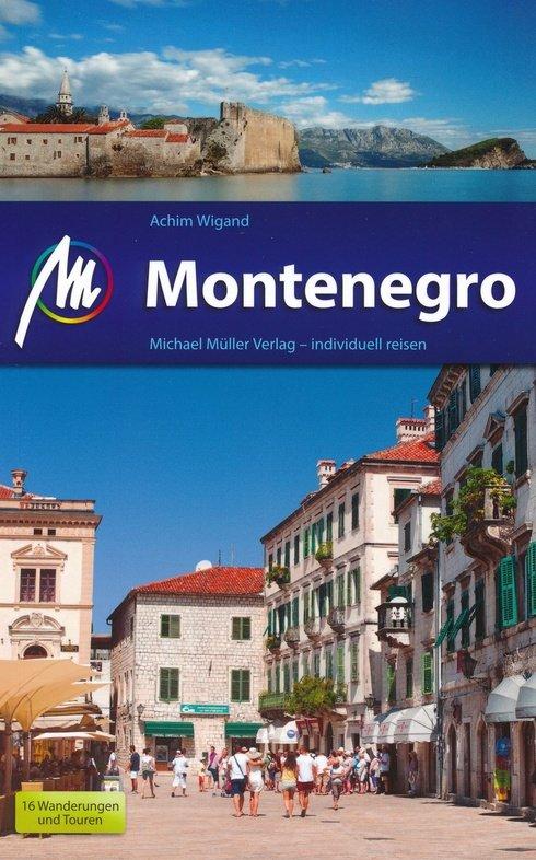 Montenegro | reisgids 9783956542138  Michael Müller Verlag   Reisgidsen Servië, Bosnië-Hercegovina, Macedonië, Kosovo, Montenegro