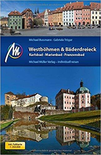 Westböhmen + Bäderdreieck | reisgids West-Bohemen 9783956544286  Michael Müller Verlag   Reisgidsen Tsjechië