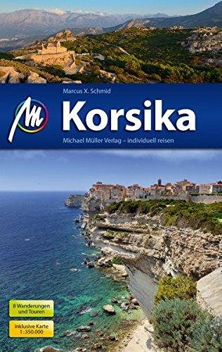 Korsika (Corsica)   reisgids Corsica 9783956544453  Michael Müller Verlag   Reisgidsen Corsica