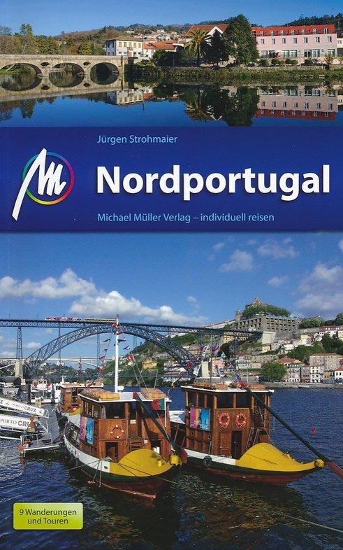 Nordportugal | reisgids Noord-Portugal 9783956544477  Michael Müller Verlag   Reisgidsen Noord en Midden-Portugal, Lissabon
