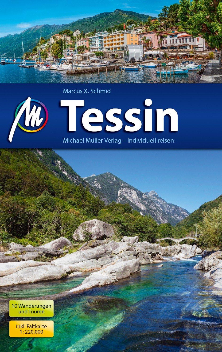 Tessin | reisgids Ticino 9783956544491  Michael Müller Verlag   Reisgidsen Graubünden, Tessin