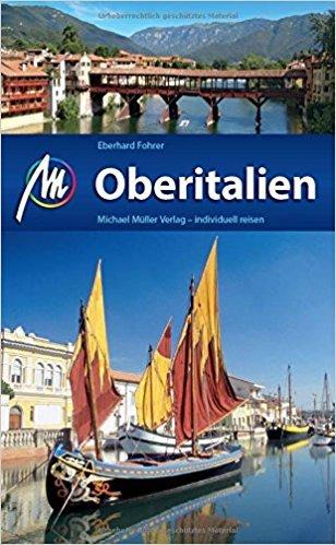 Oberitalien   reisgids Noord-Italië 9783956544651  Michael Müller Verlag   Reisgidsen Ligurië, Piemonte, Lombardije, Zuidtirol, Dolomieten, Friuli, Venetië, Emilia-Romagna