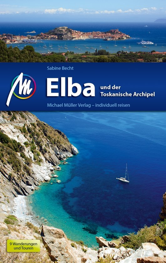 Elba | reisgids 9783956545382  Michael Müller Verlag   Reisgidsen Toscane, Umbrië, de Marken