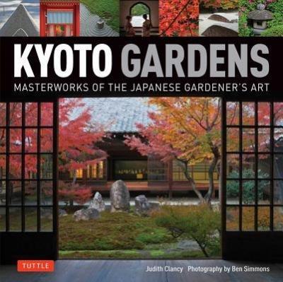Kyoto Gardens 9784805313213  Tuttle   Landeninformatie, Natuurgidsen, Plantenboeken Japan