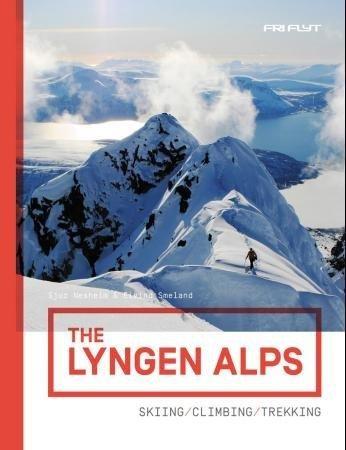 The Lyngen Alps 9788293090199  Fri Flyt   Wintersport Noorwegen boven de Sognefjord