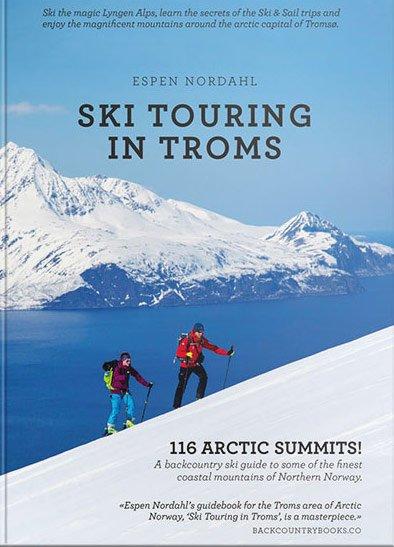 Ski touring in Troms 9788293090700 Espen Nordahl Fri Flyt   Wintersport Noorwegen boven de Sognefjord