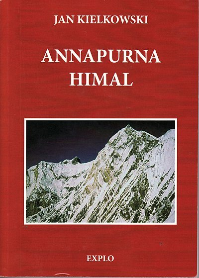 Annapurna Himal 9788379670017 Jan Kielkowski Explo Publishers   Klimmen-bergsport Nepal