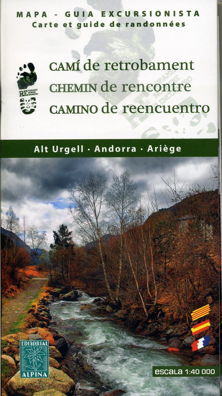 Camí de Retrobament, Alt Urgell, Andorra, Ariège 1:40.000 9788480905206  Editorial Alpina Wandelkaarten Spaanse Pyreneeë  Wandelkaarten Spaanse Pyreneeën