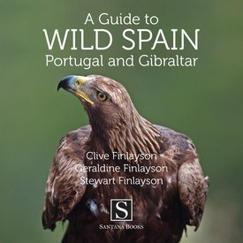 A Guide to Wild Spain, Portugal and Gibraltar 9788489954977  Ediciones Santana   Natuurgidsen Spanje