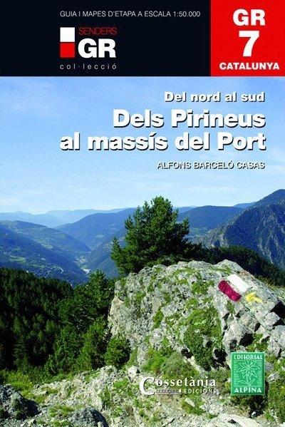 GR-7 Catalunya del nord al sud 9788490346105  Editorial Alpina   Meerdaagse wandelroutes, Wandelgidsen Catalonië, Barcelona